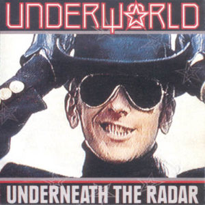 Underworld_Underneath_the_Radar