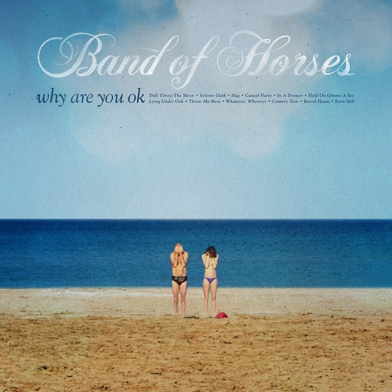 Band of Horses announce new album, Why Are You OK | Treble