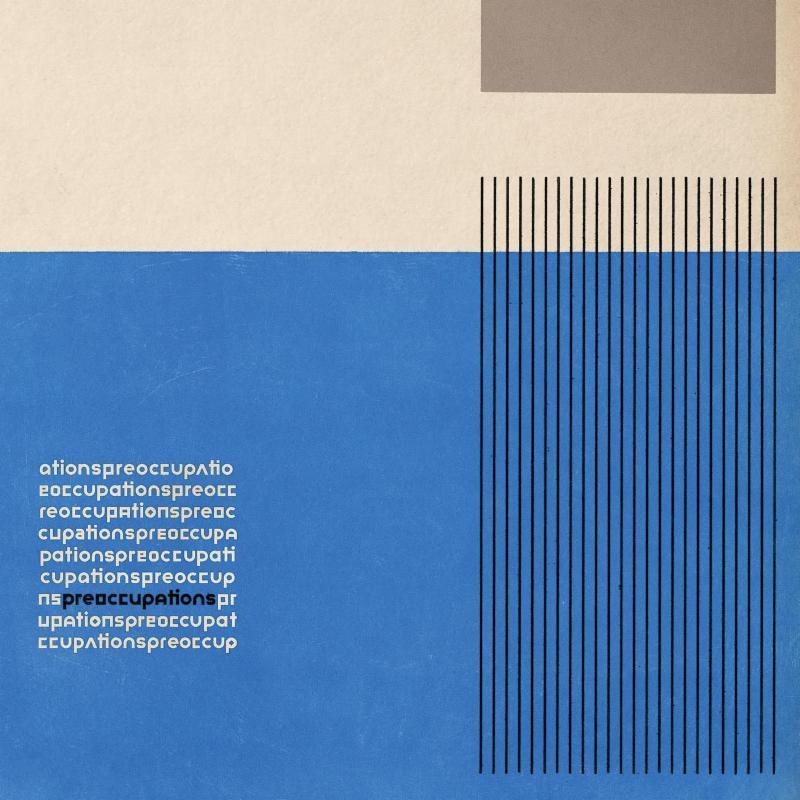 Preoccupations new album
