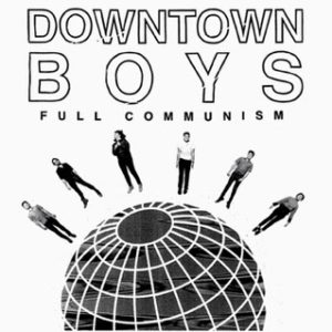 21st century political albums Downtown Boys