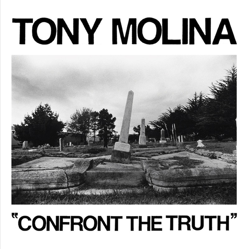 Tony Molina Confront the Truth review