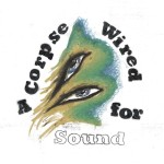 Merchandise A Corpse Wired for Sound review