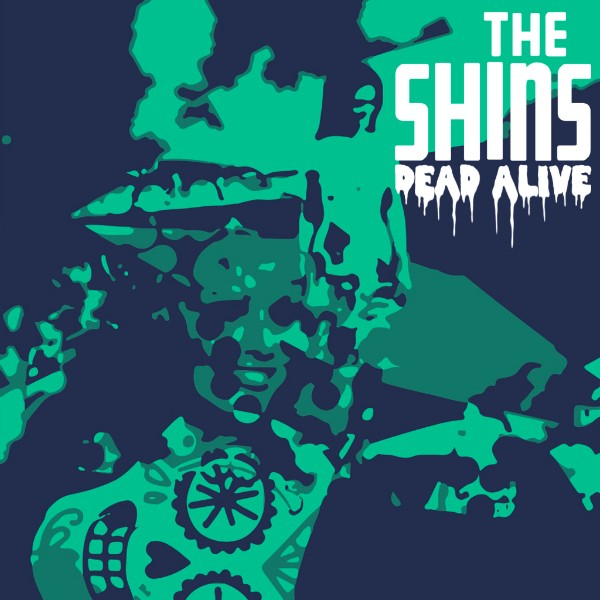 Shins new song Dead Alive