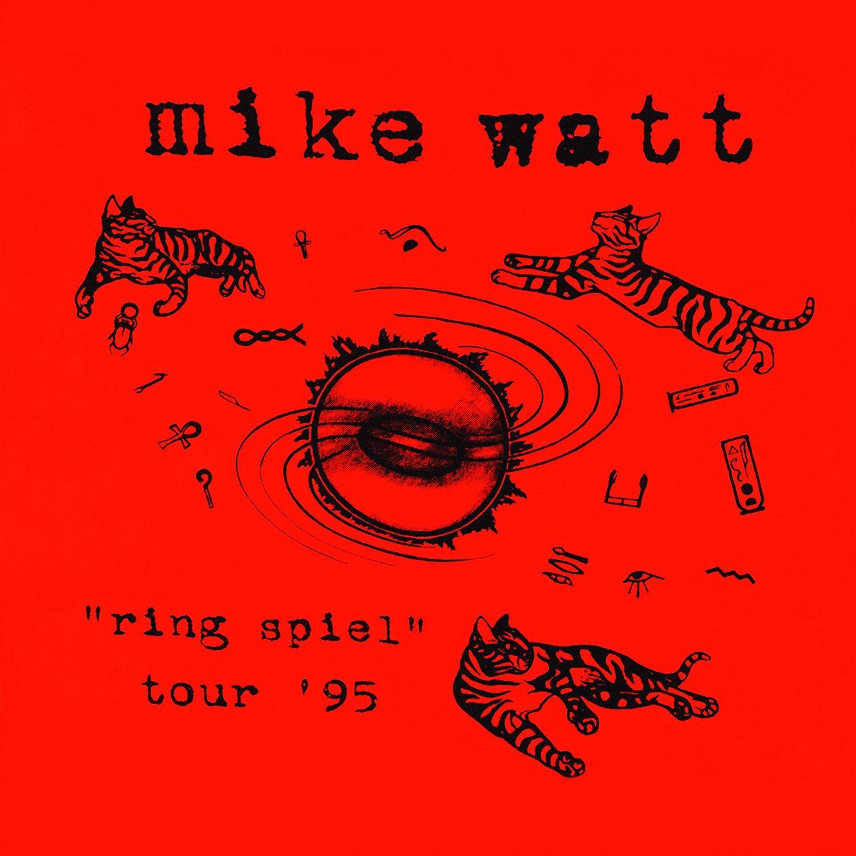 Mike Watt Ring Spiel tour