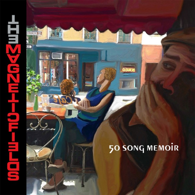 The Magnetic Fields five new songs 50 Song Memoir