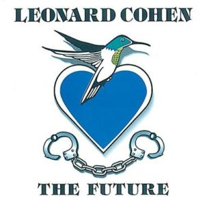 best Leonard Cohen songs The Future