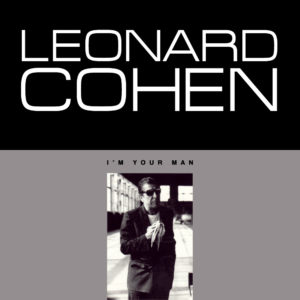 best Leonard Cohen Songs I'm Your Man