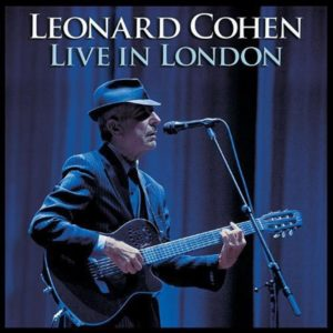 best Leonard Cohen songs live in London