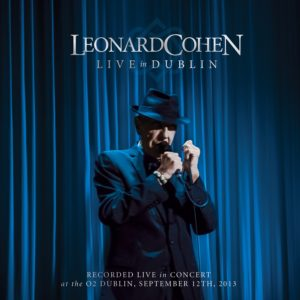 best Leonard Cohen songs Dublin