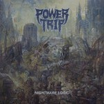 Power Trip interview Nightmare Logic