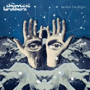 best Chemical Brothers collaborations We Are the Night