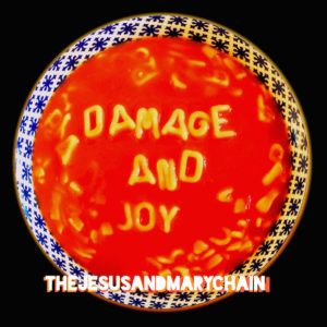 Jesus and Mary Chain new album Damage and Joy