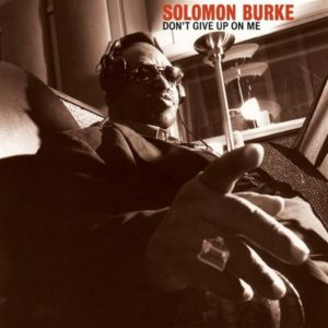 late career peak albums Solomon Burke