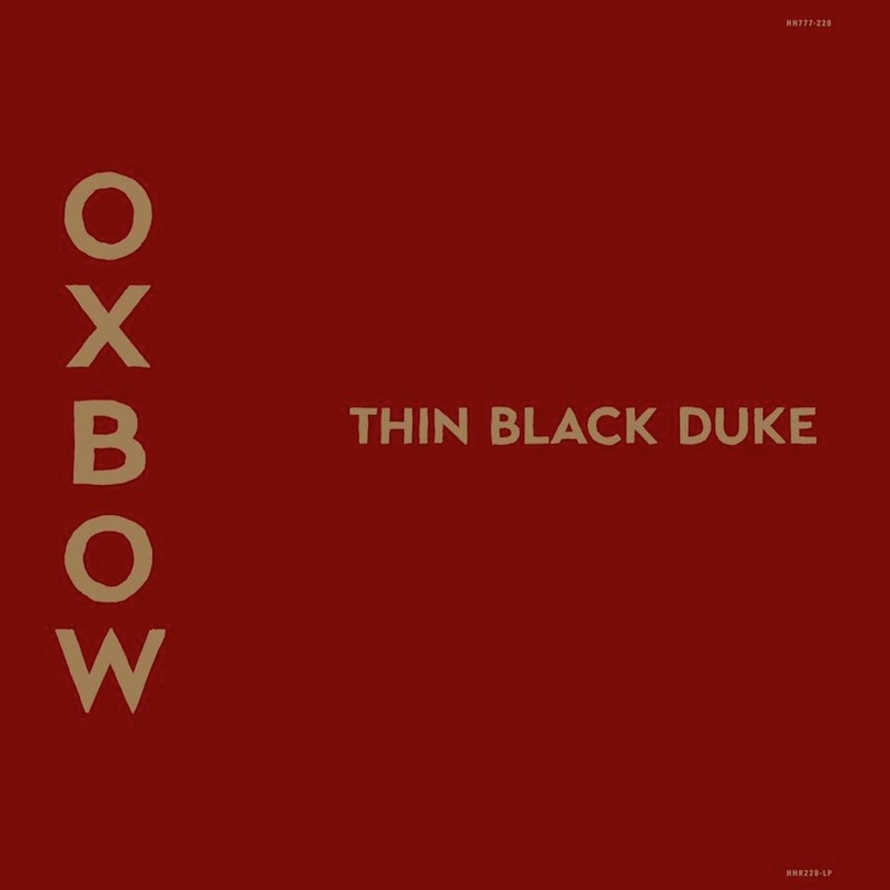 Oxbow new album Thin Black Duke