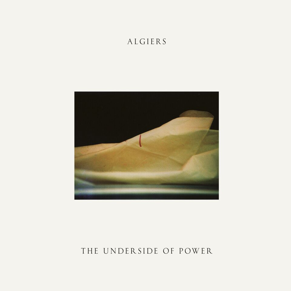 Algiers new album The Underside of Power
