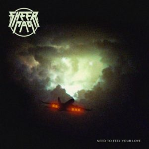 Sheer Mag debut album Need to Feel Your Love