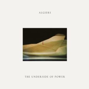 Algiers The Underside of Power