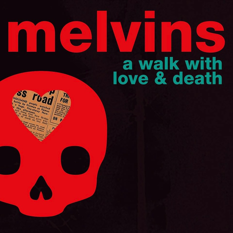 Melvins A Walk With Love and Death review