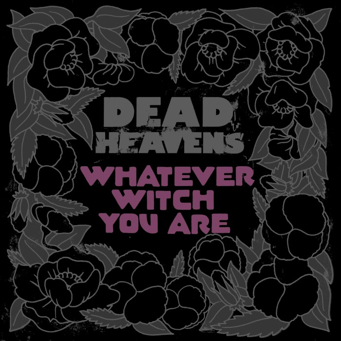 Dead Heavens Whatever Witch You Are review