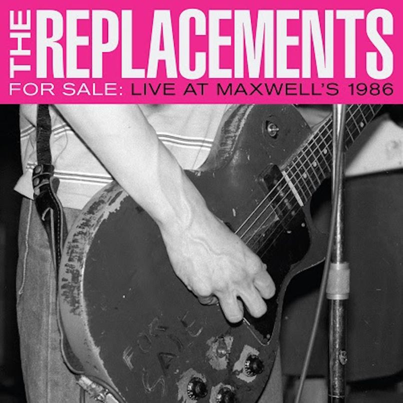 replacements-for-sale-live-maxwells-1986-live-album