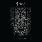 Atriarch Dead As Truth review