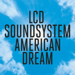 LCD Soundsystem American Dream review