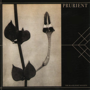 best prurient songs Black Post Society