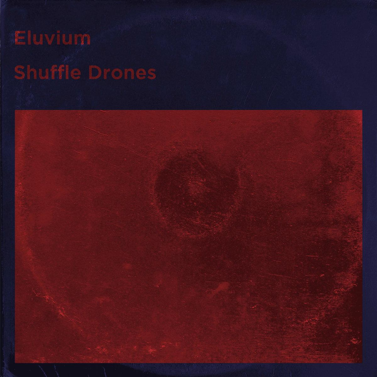 Eluvium new album Shuffle Drones