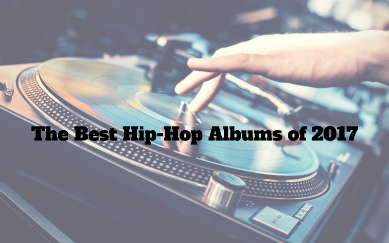 The Best Hip-Hop Albums of 2017