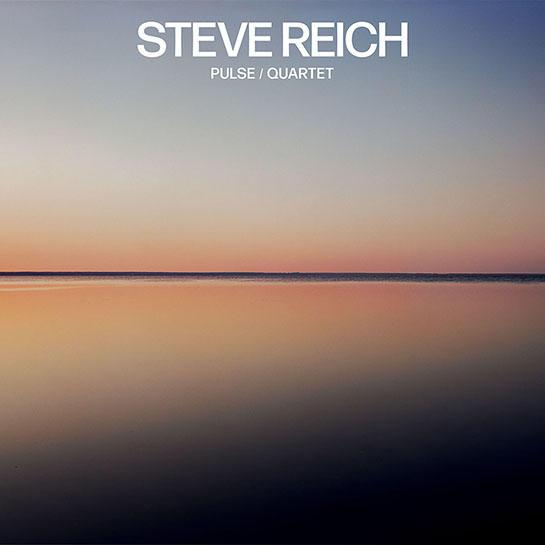 Steve Reich new album Pulse/Quartet