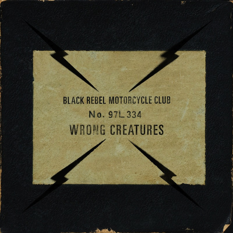 Black Rebel Motorcycle Club Wrong Creatures review