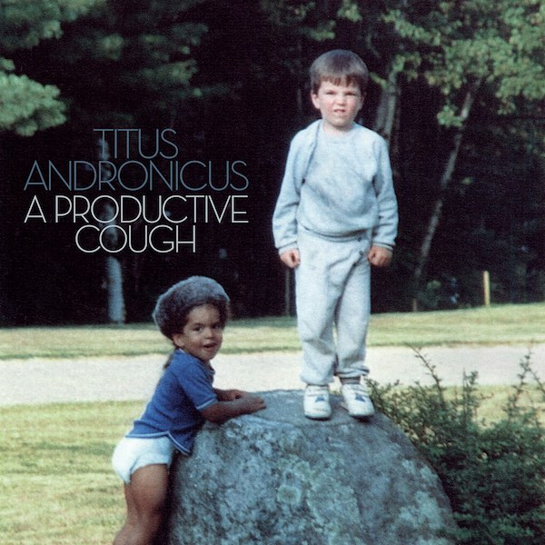Titus Andronicus new album A Productive Cough