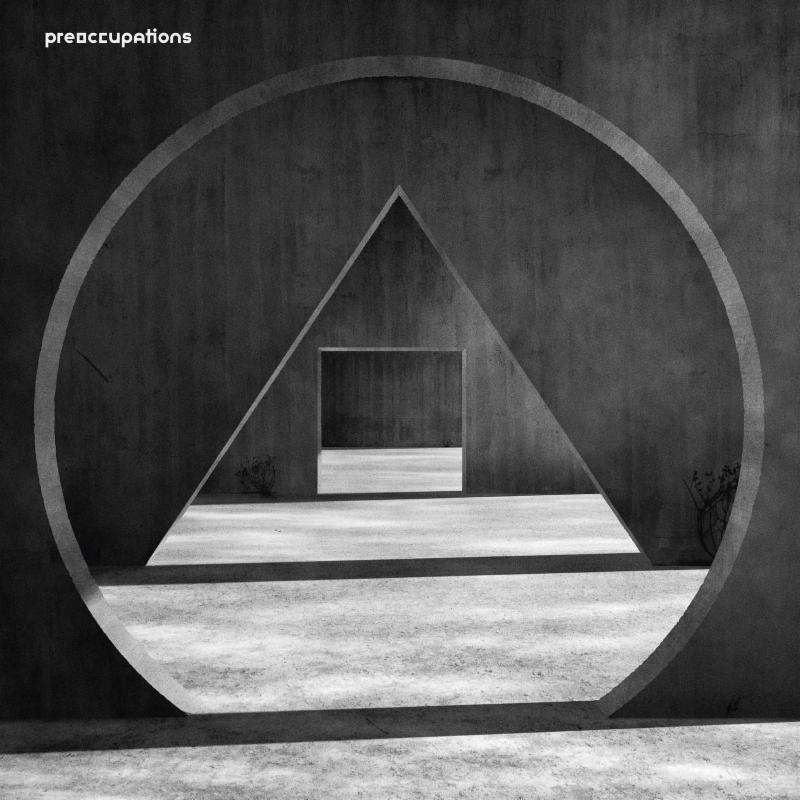 Preoccupations new album 2018