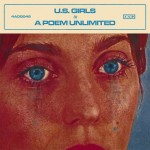 U.S. Girls In a Poem Unlimited review Album of the Week