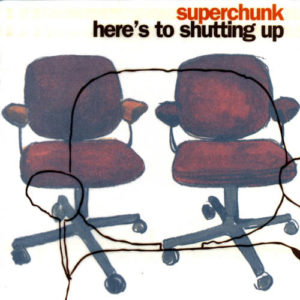 best superchunk songs heres to shutting up