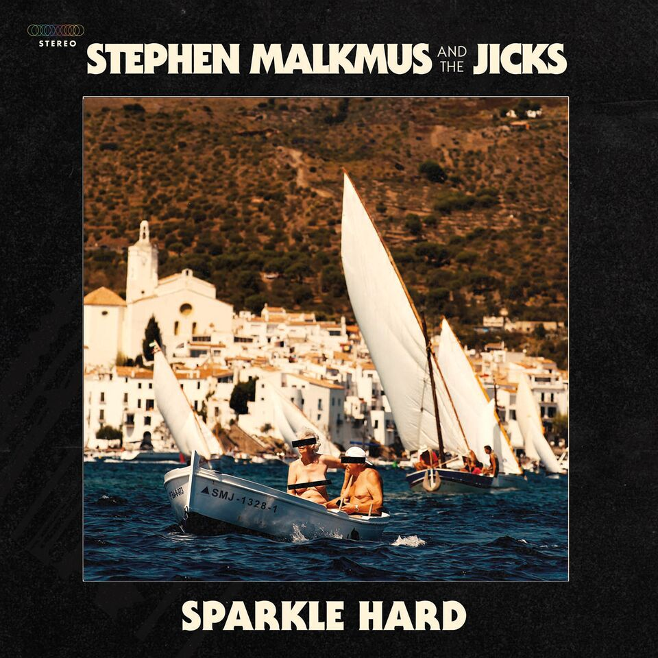 Stephen Malkmus new album Sparkle Hard