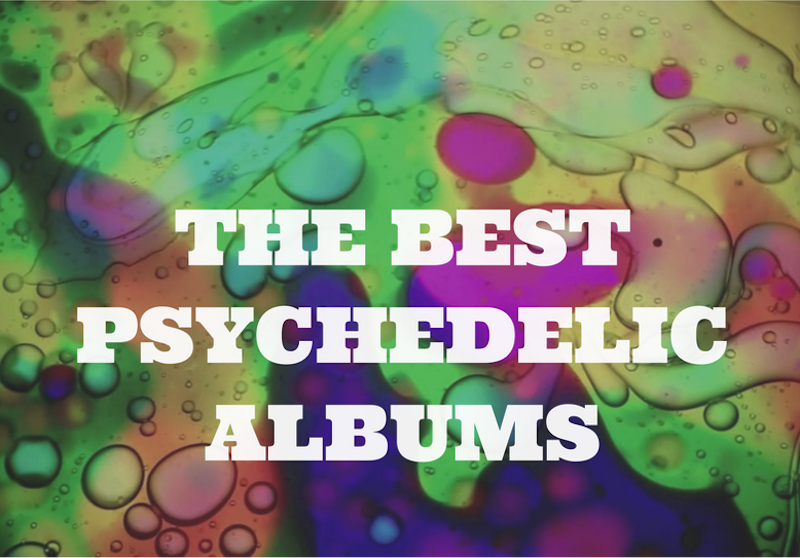 The Best Psychedelic Albums