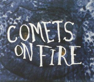best psychedelic albums Comets on Fire