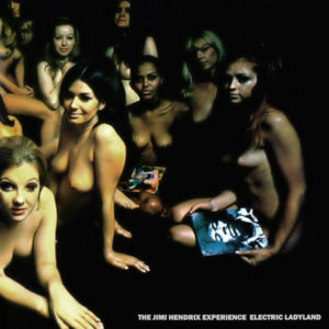 best psychedelic albums Electric Ladyland