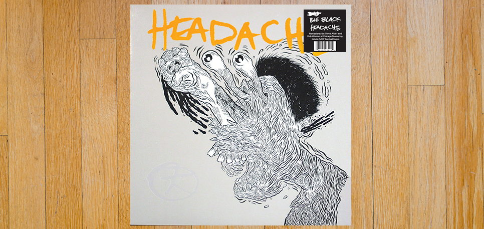 Big Black Headache EP vinyl reissue
