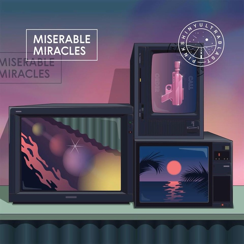Pinkshinyultrablast Miserable Miracles review