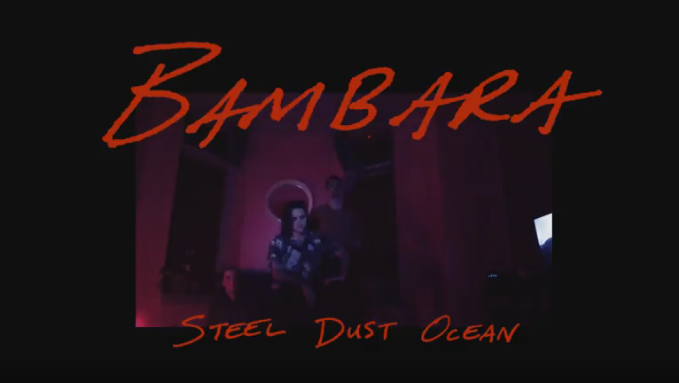 Bambara Steel Dust Ocean video