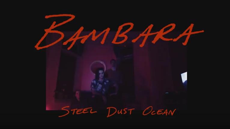 Bambara Steel Dust Ocean video