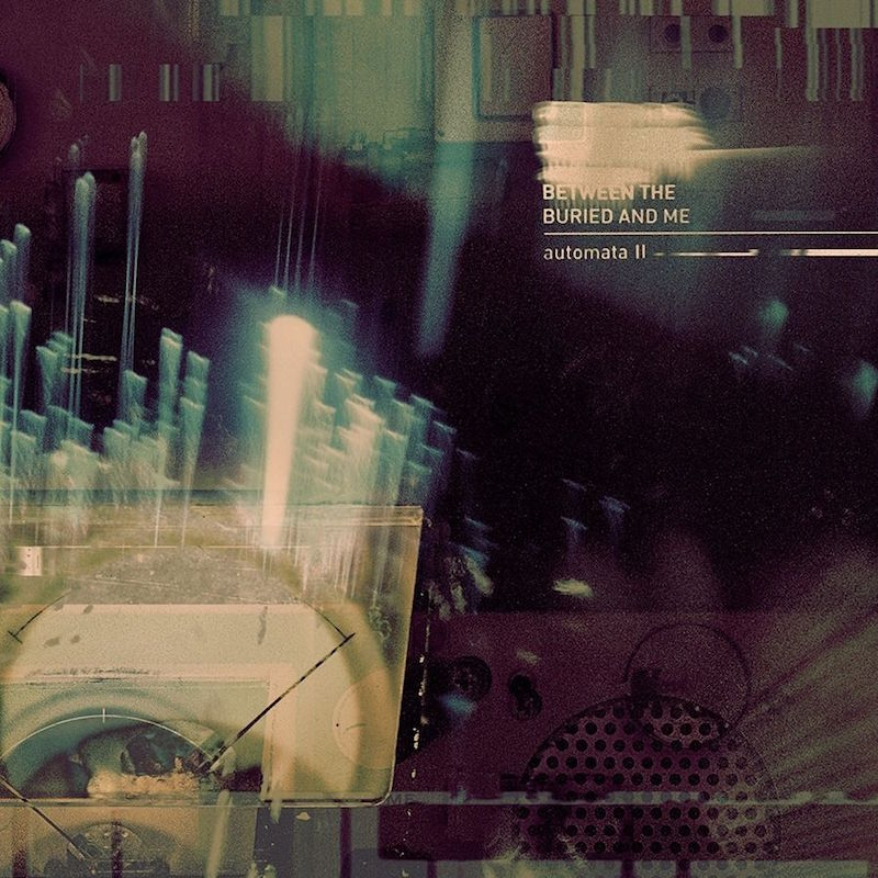 Between the Buried and Me Automata II review