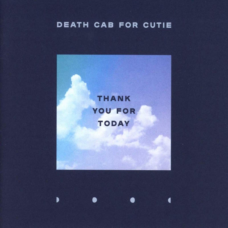Death Cab for Cutie Thank You For Today review