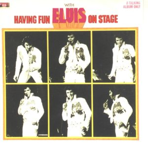infamous live albums Having fun with Elvis