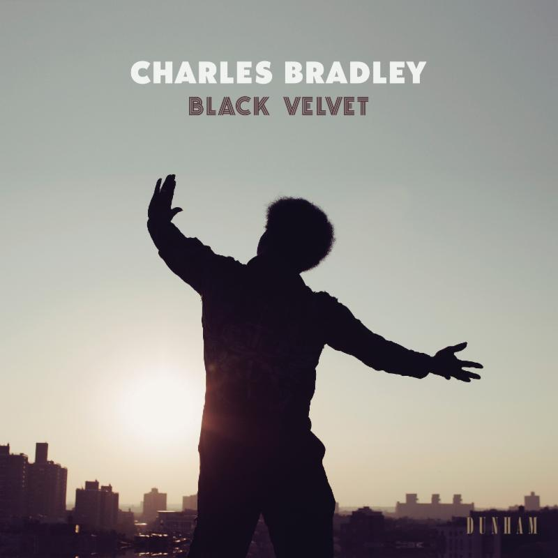 Charles Bradley final album Black Velvet
