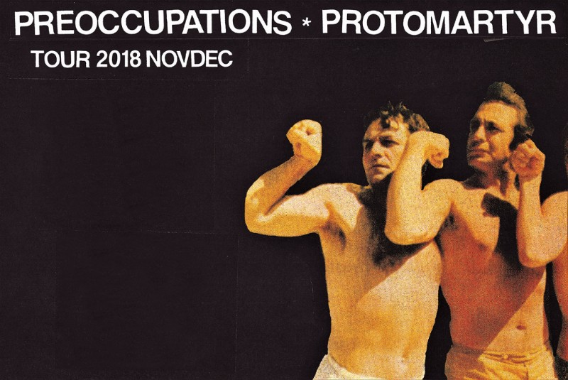 Protomartyr Preoccupations co-headlining tour