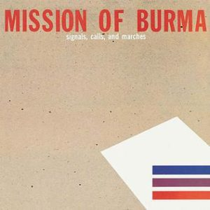 Mission of Burma Signals, Calls and Marches best post-punk albums