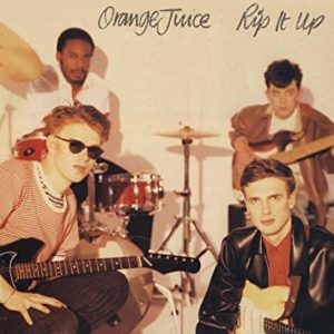 best post-punk albums Orange Juice Rip It Up